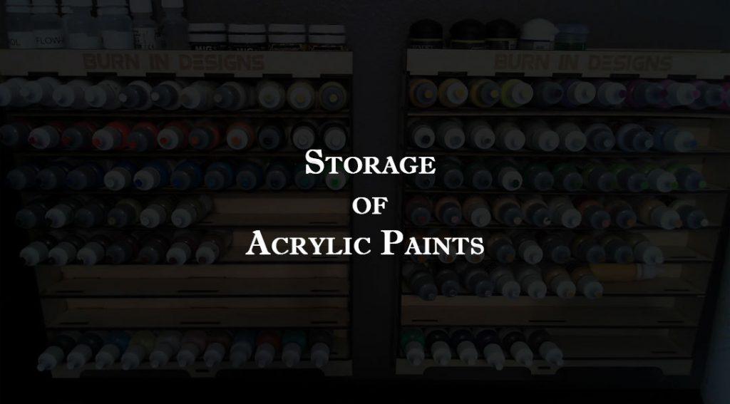 Storage of Acrylic Paints