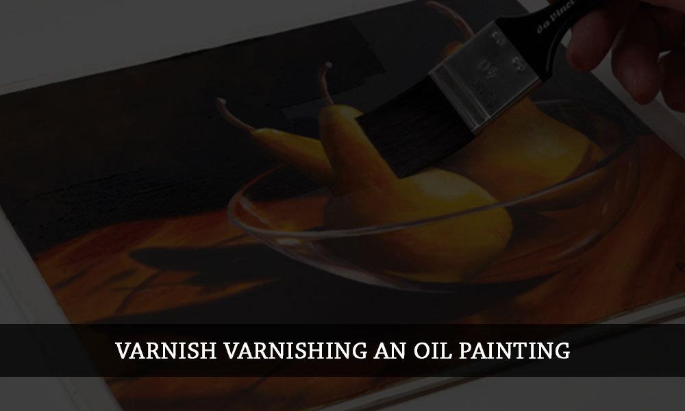 varnish varnishing an oil painting